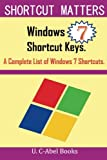 Windows 7 Shortcut Keys: A Complete List of Windows 7 Shortcuts (Shortcut Matters)
