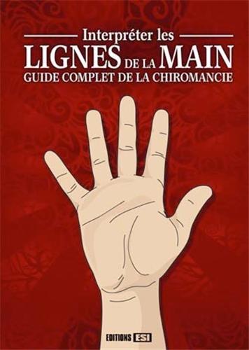 Interpréter les lignes de la main : Guide complet de la chiromancie