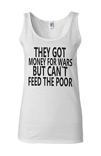 They Have Money For Wars Novelty White Femme Women Tricot de Corps Tank Top Vest **Blanc