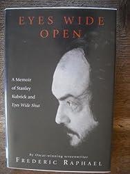 Eyes Wide Open:  A Memoir of Stanley Kubrick