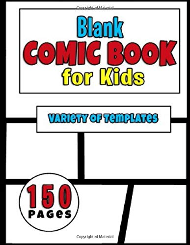 Blank Comic Book for Kids: Draw Your Ultimate Battle Scene with Your Favorite Super Hero or Cartoon Characters in a Variety of 3-8 Panels in 150 Large 8.5x11 Template Notebook Journal Pages