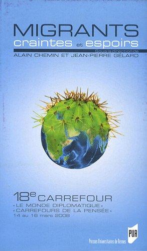 Migrants, craintes et espoirs : 18e carrefour Le Monde diplomatique Carrefours de la pensée, 14 au 16 mars 2008