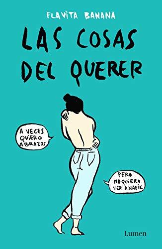 Las cosas del querer eBook: Banana, Flavita: Amazon.es: Tienda Kindle