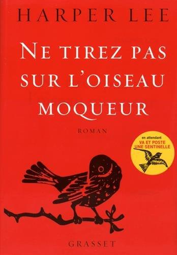 Ne tirez pas sur l'oiseau moqueur par Harper Lee