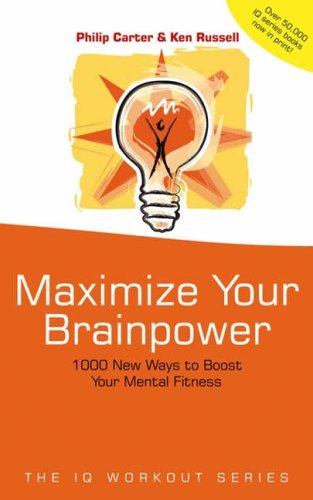 Preisvergleich Produktbild Maximize Your Brainpower: 1000 New Ways to Boost Your Mental Fitness (The IQ Workout Series) by Philip Carter (2002-08-12)