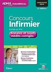 Concours Infirmier - Entrée en IFSI - Annales et sujets inédits corrigés - Concours 2015