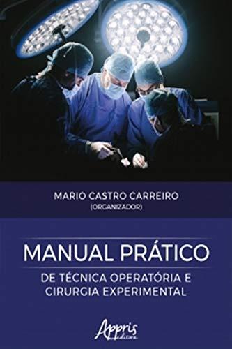 Manual Prático de Técnica Operatória e Cirurgia Experimental (Portuguese Edition)