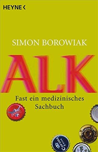 Preisvergleich Produktbild Alk: Fast ein medizinisches Sachbuch