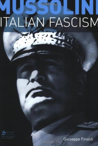 Mussolini and Italian Fascism 1st Edition by Finaldi, Giuseppe published by Longman