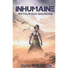 Inhumaine: Retour aux sources