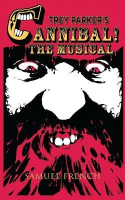 [(Trey Parker's Cannibal! the Musical)] [Author: Trey Parker] published on (October, 2014)