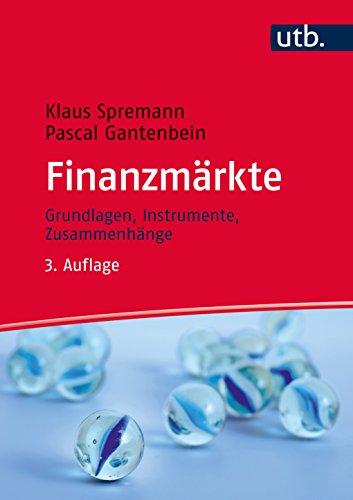 Finanzmärkte: Grundlagen, Instrumente, Zusammenhänge