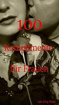 100 Komplimente für Frauen