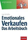Emotionales Verkaufen – das Arbeitsbuch (Whitebooks)