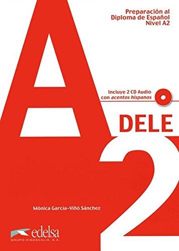 Preparación al DELE A2 - libro del alumno + CD audio (Preparación Al Dele - Jóvenes Y Adultos - Preparación Al Dele - Nivel A2) por Mónica María García-Viñó Sánchez