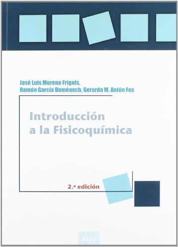Introducción a la Fisicoquímica, 2a ed. (Educació. Laboratori de Materials) por Gerardo M. Antón Fos