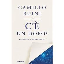 C'è un dopo?: La morte e la speranza (Italian Edition)