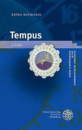 Tempus (Kurze Einführungen in die germanistische Linguistik - KEGLI, Band 5)