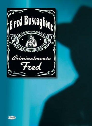 Fred Buscaglione: Criminalmente Fred Pia...