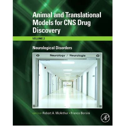 [(Animal and Translational Models for CNS Drug Discovery: Neurological Disorders)] [Author: Robert A. McArthur] published on (November, 2008)