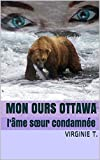Mon ours ottawa: l'âme sœur condamnée (Les ottawas t. 4)