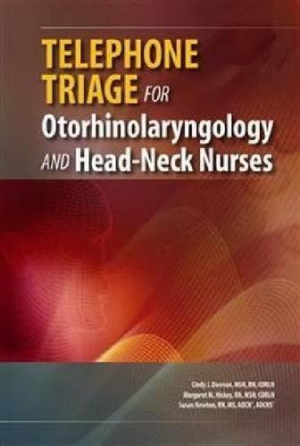 Telephone Triage for Otorhinolaryngology and Head-Neck Nurses by Cindy J. Dawson (2010-11-01)