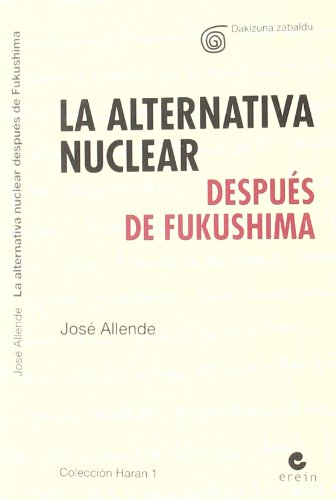 La alternativa nuclear después de Fukushima (Haran) por José Allende Landa
