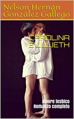 CAROLINA E JULIETH: Amore lesbico Romanzo completo (Italian ...
