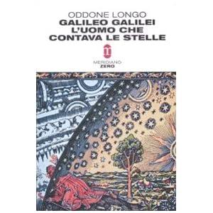Galileo Galilei. L'uomo che contava le stelle