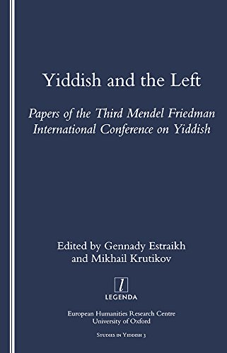 Yiddish and the Left: Papers of the Third Mendel Friedman International Conference on Yiddish (Studies in Yiddish, 3) (English Edition)
