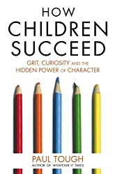 How Children Succeed by Paul Tough (2013-01-10)