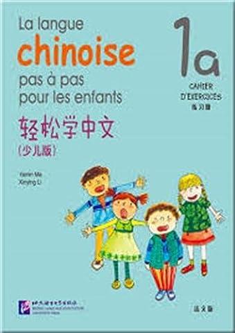 La langue chinoise pas à pas : Cahier d'exercices 1A