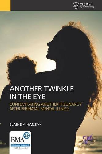 Another Twinkle in the Eye: Contemplating Another Pregnancy After Perinatal Mental Illness by Elaine Hanzak (2015-09-16)