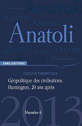 Anatoli 4. Le choc des civilisations. Huntington, 20 ans après