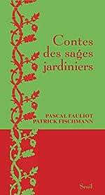 Contes des sages jardiniers de Patrick Fischmann