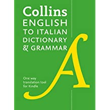 Collins English to Italian (One Way) Dictionary and Grammar: 60,000 translations plus grammar tips
