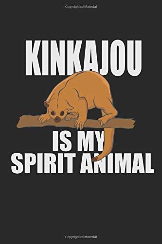 Kinkajou Is My Spirit Animal: 120 pages of lined notebook for tropical rainforest mammal lover and procyonidae journal for men and women