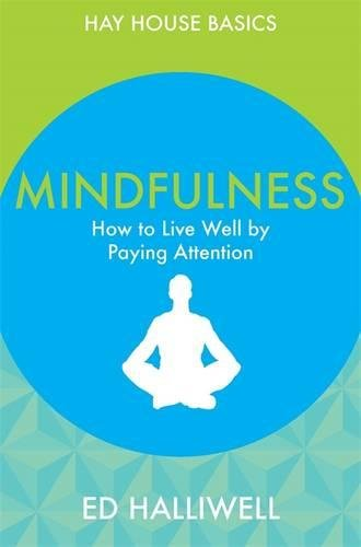 Price comparison product image Mindfulness: How To Live Well By Paying Attention (Hay House Basics)