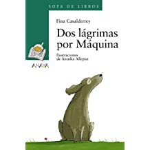 Dos lágrimas por Máquina (Literatura Infantil (6-11 Años) - Sopa De Libros)