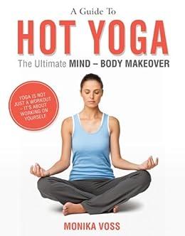 Bikram Yoga - Benefits Of Hot Yoga, With Bikram Yoga Poses ...