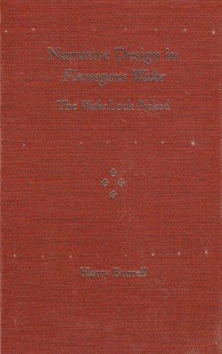 Narrative Design in Finnegans Wake: The Wake Lock Picked (Florida James Joyce)