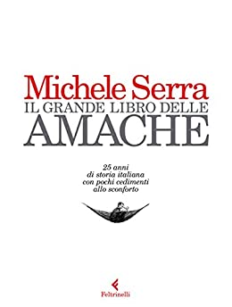Il grande libro delle amache di [Serra, Michele]