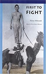 First to Fight (American Indian Lives) by Henry Mihesuah (2002-11-01)