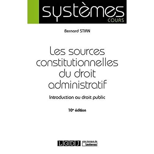 Les sources constitutionnelles du droit administratif : Introduction au droit public