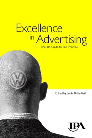 Excellence in Advertising: The IPA guide to best practice (CIM Professional Development)