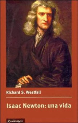 Isaac Newton: una vida por Richard S. Westfall