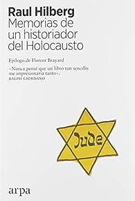 Memorias de un historiador del Holocausto par Raul Hilberg