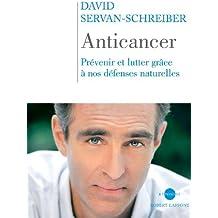 Anticancer: Prévenir et lutter avec nos défenses naturelles