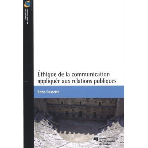 Ethique de la communication appliquée aux relations publiques de Ritha Cossette (7 mai 2013) Broché