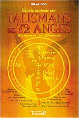 Guide pratique des talismans des 72 anges : psaumes et prières par Mikael Hod